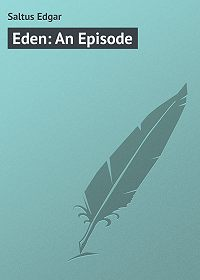 Edgar Saltus -Eden: An Episode