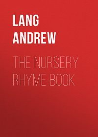 Andrew Lang -The Nursery Rhyme Book