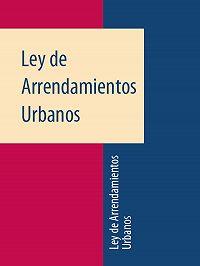 Espana -Ley de Arrendamientos Urbanos