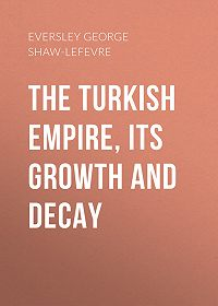 George Eversley -The Turkish Empire, its Growth and Decay