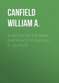William Canfield -A History of the Army Experience of William A. Canfield