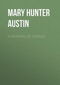 Mary Hunter Austin -A Woman of Genius