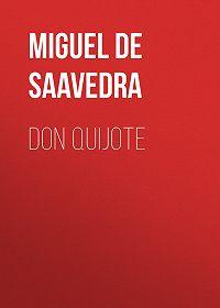 Miguel Cervantes -Don Quijote