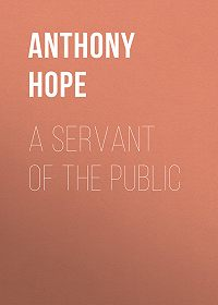 Anthony Hope -A Servant of the Public