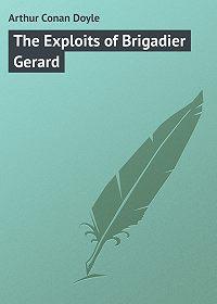 Arthur Conan Doyle -The Exploits of Brigadier Gerard