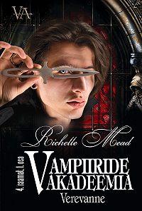 Richelle Mead -Verevanne. Vampiiride akadeemia 4. raamatu 1. osa