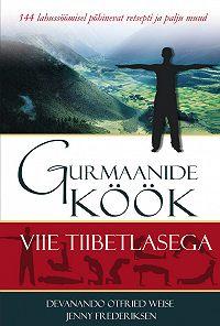 Devanando Weise -Gurmaanide köök viie tiibetlasega