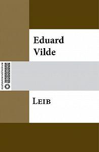 Eduard Vilde - Leib