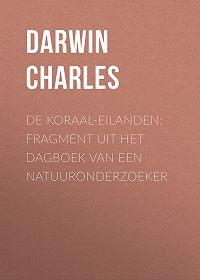 Charles Darwin -De koraal-eilanden: fragment uit het dagboek van een natuuronderzoeker