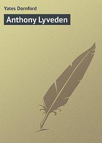 Dornford Yates -Anthony Lyveden