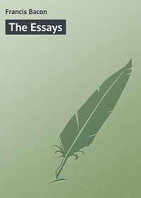 Francis Bacon - The Essays