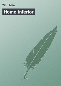Mari Wolf -Homo Inferior