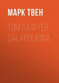 Марк Твен -Tom Sawyer salapoliisina