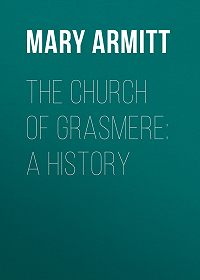 Mary Armitt -The Church of Grasmere: A History