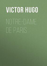 Victor Hugo -Notre-Dame De Paris