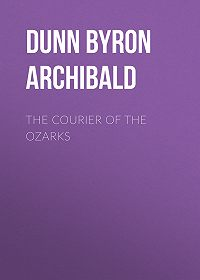 Byron Dunn -The Courier of the Ozarks