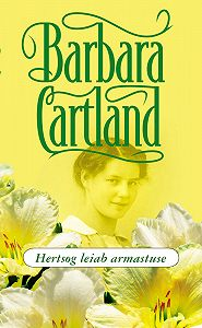 Barbara Cartland -Hertsog leiab armastuse
