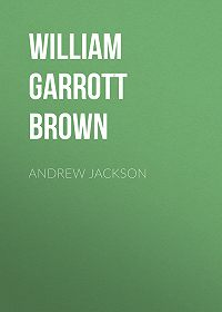 William Garrott Brown -Andrew Jackson