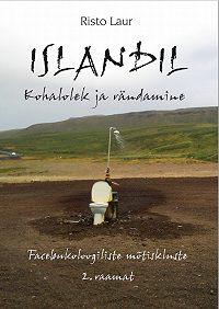 Risto Laur -Islandil. Kohalolek ja rändamine