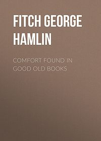 George Fitch -Comfort Found in Good Old Books