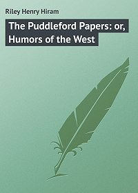 Henry Riley -The Puddleford Papers: or, Humors of the West