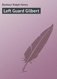 Ralph Barbour -Left Guard Gilbert