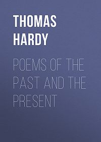 Thomas Hardy -Poems of the Past and the Present