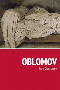Ivan Gontšarov -Oblomov