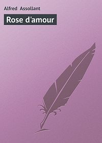 Alfred Assollant - Rose d'amour
