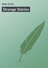 Grant Allen -Strange Stories