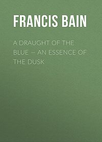 Francis Bain -A Draught of the Blue – An Essence of the Dusk