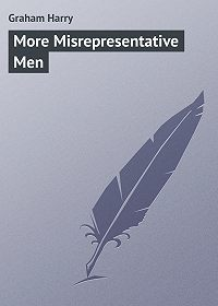 Harry Graham -More Misrepresentative Men