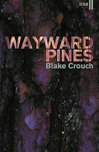 Blake Crouch -Wayward Pines. II osa