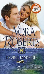 Nora Roberts -Devino Makeido meilė