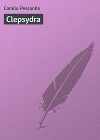 Camilo Pessanha -Clepsydra