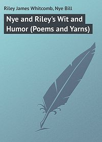 James Riley -Nye and Riley's Wit and Humor (Poems and Yarns)