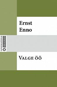 Ernst Enno -Valge öö