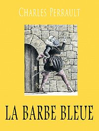 Perrault Charles - La Barbe bleue