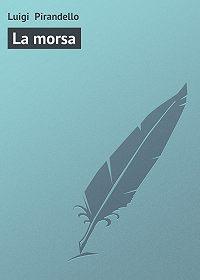 Luigi Pirandello - La morsa