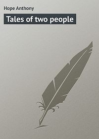 Anthony Hope -Tales of two people