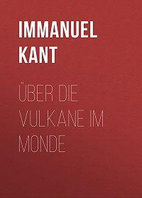 Immanuel Kant -Über die Vulkane im Monde