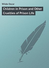 Oscar Wilde -Children in Prison and Other Cruelties of Prison Life