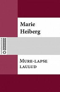 Marie Heiberg -Mure-lapse laulud