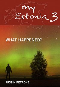 Justin Petrone -My Estonia 3. What Happened?