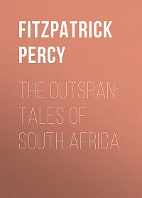 Percy Fitzpatrick -The Outspan: Tales of South Africa