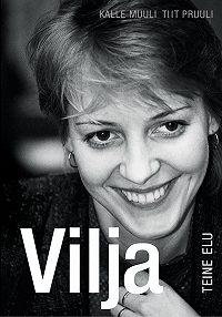 Tiit Pruuli -Vilja teine elu