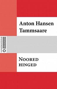 Anton Tammsaare -Noored hinged