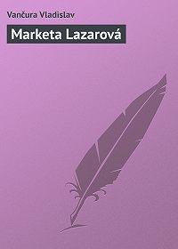 Vančura Vladislav -Marketa Lazarová