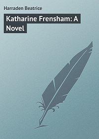 Beatrice Harraden -Katharine Frensham: A Novel
