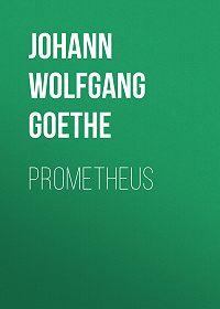 Johann Wolfgang -Prometheus